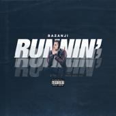 Runnin' - Bazanji