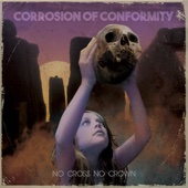 Corrosion of Conformity - No Cross No Crown  artwork