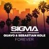 Forever (feat. Quavo & Sebastian Kole) - Single, Sigma