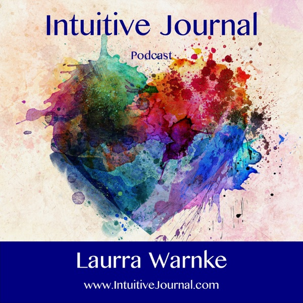 Intuitive Journal Podcast | Spirituality, Intuition, & Healing