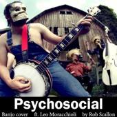 Rob Scallon - Psychosocial (feat. Leo Moracchioli) artwork