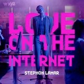 Stephon LaMar - Love on the Internet artwork