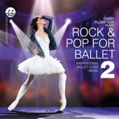 David Plumpton - Rock & Pop for Ballet 2: Inspirational Ballet Class Music  artwork