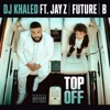 Dj Khaled ft. Jay Z - Future And Beyonc? - Top Off