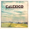 The Thread That Keeps Us (Deluxe Edition), Calexico