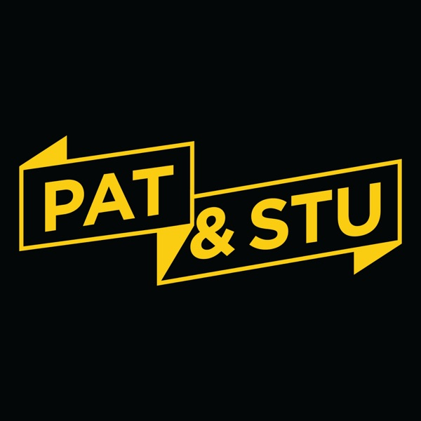 Pat & Stu