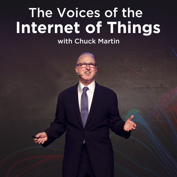 The Voices of The Internet of Things with Chuck Martin