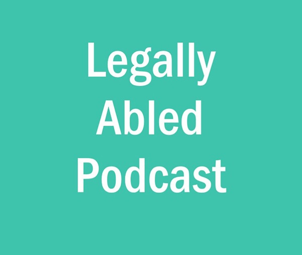 Legally Abled Podcast