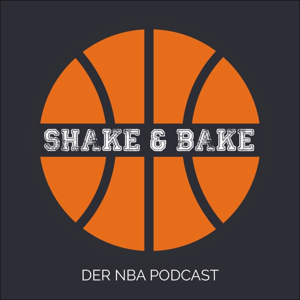 SHAKE & BAKE - Der NBA Podcast