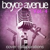 Cover Collaborations, Vol. 4, Boyce Avenue