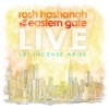 Rosh Hashanah at the Eastern Gate, Live; Let Incense Arise, Robert Stearns & Eagle's Wings