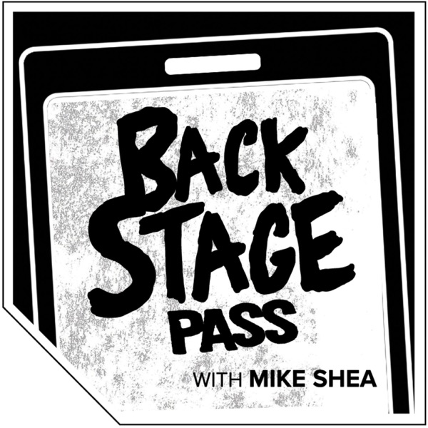 BACKSTAGE PASS with Mike Shea