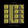 How Long (EDX's Dubai Skyline Remix) - Single