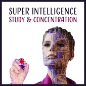 Super Intelligence: Study & Concentration - The Sounds of Nature with Guitar Music, Improve Memory, Focus & Productivity