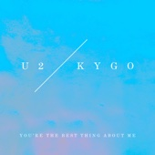 U2 & Kygo - You're the Best Thing About Me (U2 Vs. Kygo) artwork