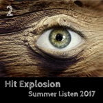Hit Explosion Summer Listen 2017, Vol. 2
