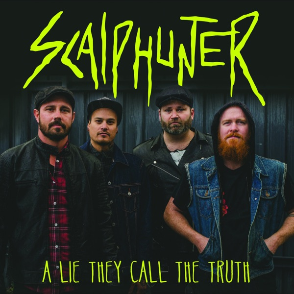 Scalphunter - A Lie They Call the Truth (Single) (2017)