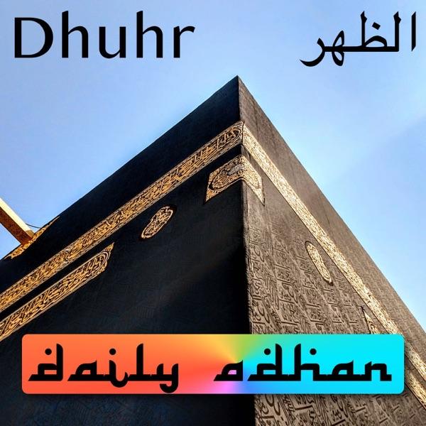 Daily Adhan - Makkah - Dhuhr Adhan