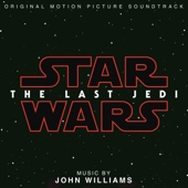 Star Wars: The Last Jedi (Original Motion Picture Soundtrack) - John Williams