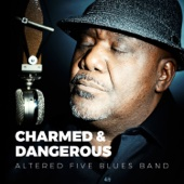 Altered Five Blues Band - Charmed & Dangerous  artwork