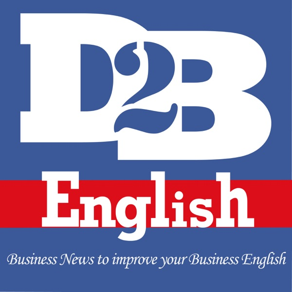 Down to Business English: Business News to Improve your Business English