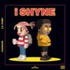 i SHYNE - Single, Carnage & Lil Pump