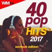 40 Pop Hits 2017 Workout Edition (Unmixed Compilation for Fitness & Workout 120 - 160 Bpm / 32 Count)