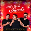 Dil Wali Diwali - Shankar Mahadevan, Siddharth Mahadevan & Shivam Mahadevan mp3