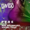 Pere (Feat. Rae Sremmurd and Young Thug)