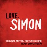 Love, Simon (Original Motion Picture Score)