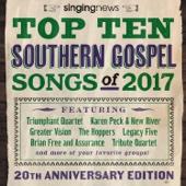 Singing News Top 10 Southern Gospel Songs of 2017 - Various Artists