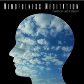 Mindfulness Meditation: Confidence and Peace, Balance Self-Esteem, Negative Thoughts, Build Confidence and Peace
