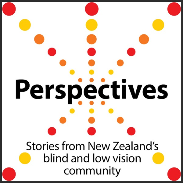 Perspectives: Stories from NZ's blind and low vision community