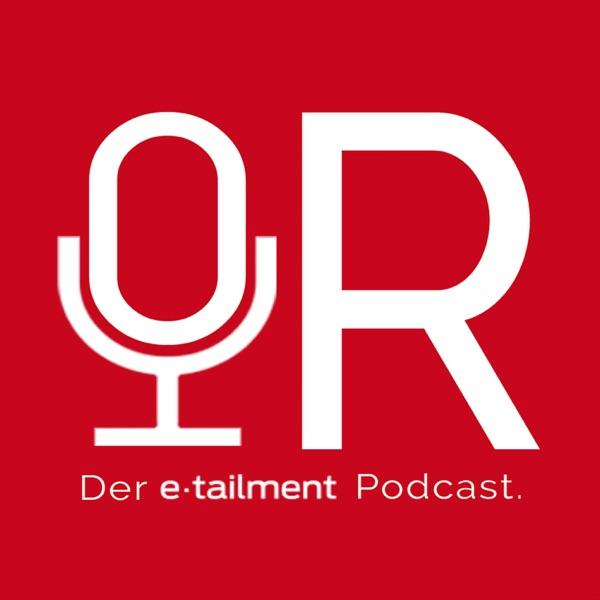 OR - Der etailment Podcast - Interviews zu E-Commerce, Retail, Handel, Omnichannel, Digitalisierung,...