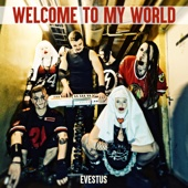Welcome to My World - Evestus