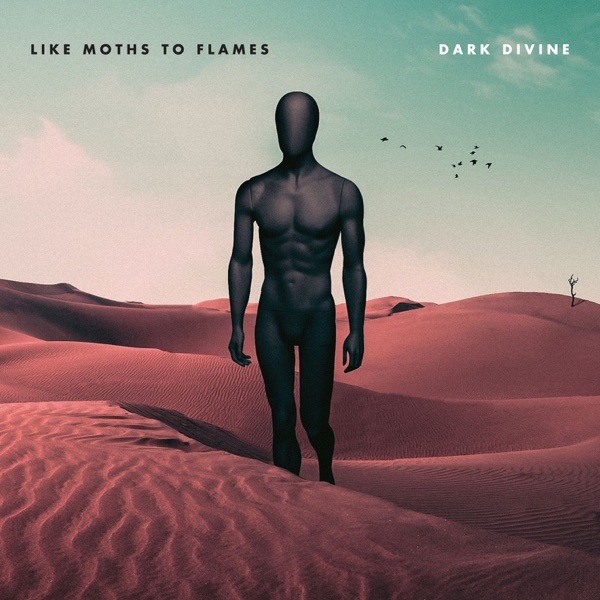 Like Moths to Flames - Dark Divine (2017)