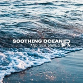 Soothing Ocean and Sea Waves: Relaxing and Soft Music for Sleep, Relaxation and Rest, Deep Meditation, Healing Water Sounds, Pure Serenity and Calmness