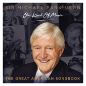 Sir Michael Parkinson: Our Kind of Music / The Great American Songbook