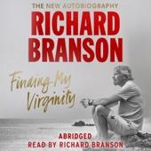 Finding My Virginity: The New Autobiography - Richard Branson