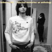 Selective Memories: An Anthology