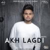 Akh Lagdi with Desi Routz Single