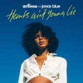 Hearts Ain't Gonna Lie - Arlissa & Jonas Blue
