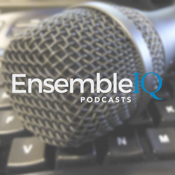 EnsembleIQ Podcasts