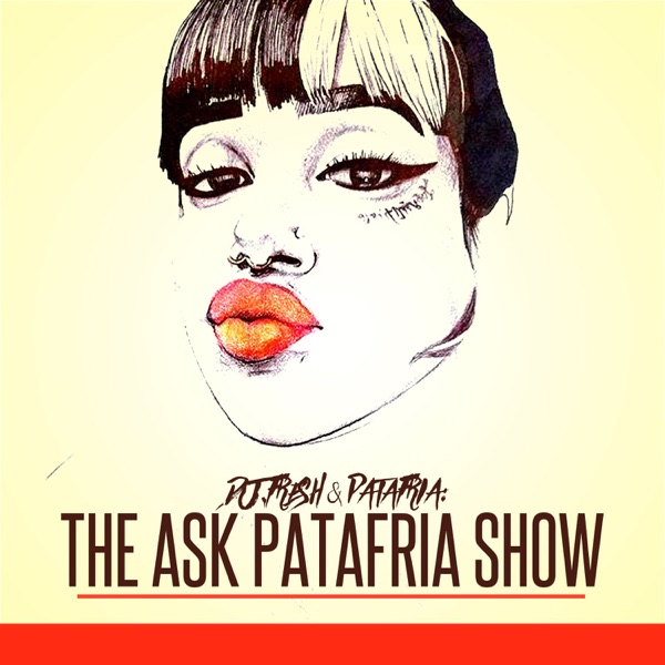 The Ask Patafria Show