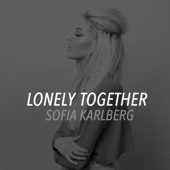 Lonely Together - Sofia Karlberg