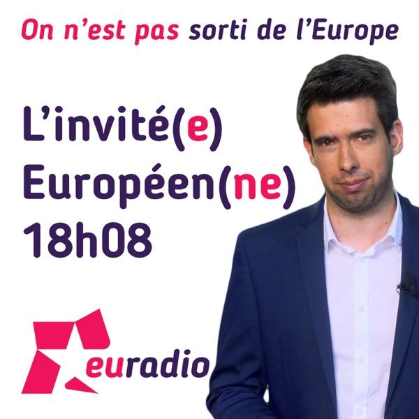 L'invité européenne de 18h08 – Euradio