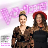 Strong Enough (The Voice Performance) - Addison Agen & Keisha Renee