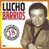 Grandes 18 Éxitos, Vol. 1, Lucho Barrios