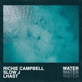 Richie Campbell - Water (feat. Slow J & Lhast) grafismos