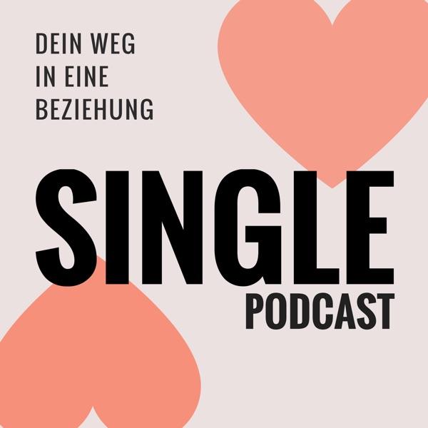 Single Podcast – Dein Weg in eine Beziehung